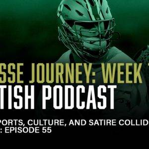 Lacrosse Journey Week 1: Sportish Podcast | Where sports, culture, and satire collide | FULL EPISODE