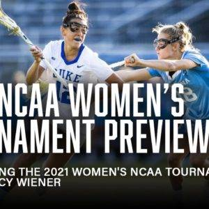 2021 NCAA Women's Lacrosse Tournament Preview With Tracy Wiener