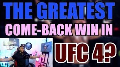 I React To The Greatest UFC 4 Comeback EVER!