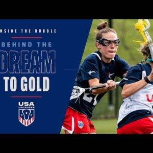 Inside The Huddle: Behind The Dream To Gold | USA Women's Lacrosse