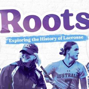 Roots: The History of Women's Lacrosse